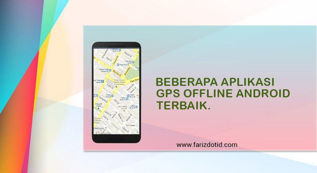 Beberapa Aplikasi GPS Offline Android Terbaik - farizdotid