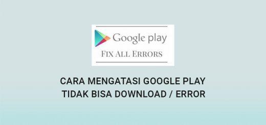 Bagaimana Cara Mengatasi Google Play Tidak Bisa Download atau Error