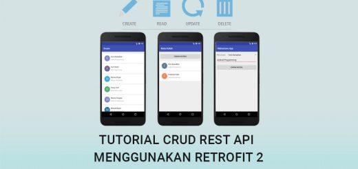 Tutorial CRUD Rest API Menggunakan Retrofit 2 Android