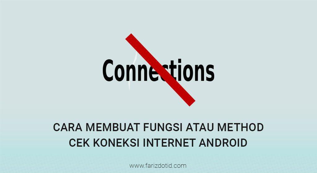 Cara Membuat Fungsi Cek Koneksi Internet Android Studio - farizdotid