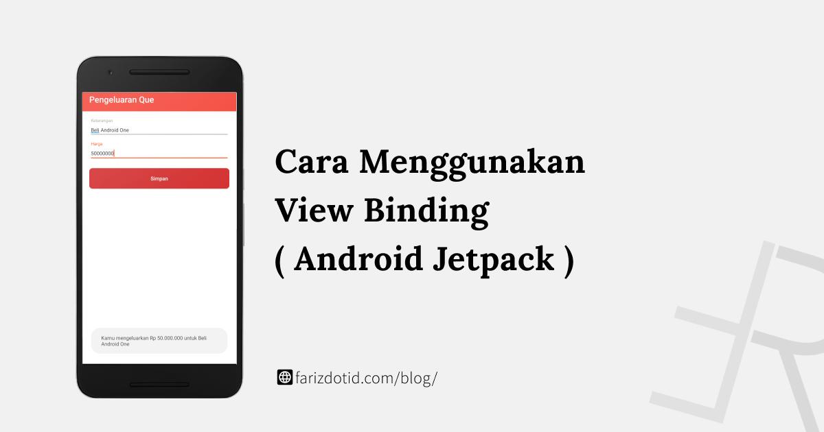 Cara Menggunakan View Binding Android Jetpack