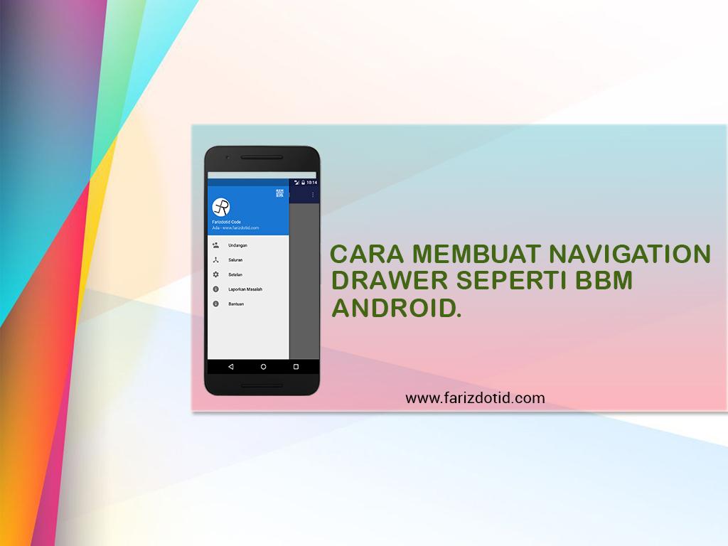 Cara Membuat Navigation Drawer Seperti BBM Android