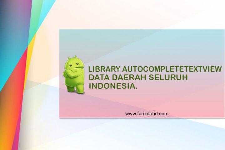 Library AutoCompleteTextview Daerah Indonesia