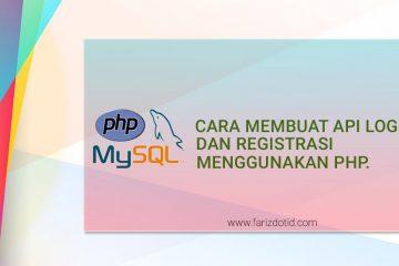 Cara Membuat API Login dan Regitrasi Menggunakan PHP farizdotid