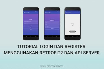 Tutorial Login dan Register Menggunakan Retrofit2 dan API Server farizdotid