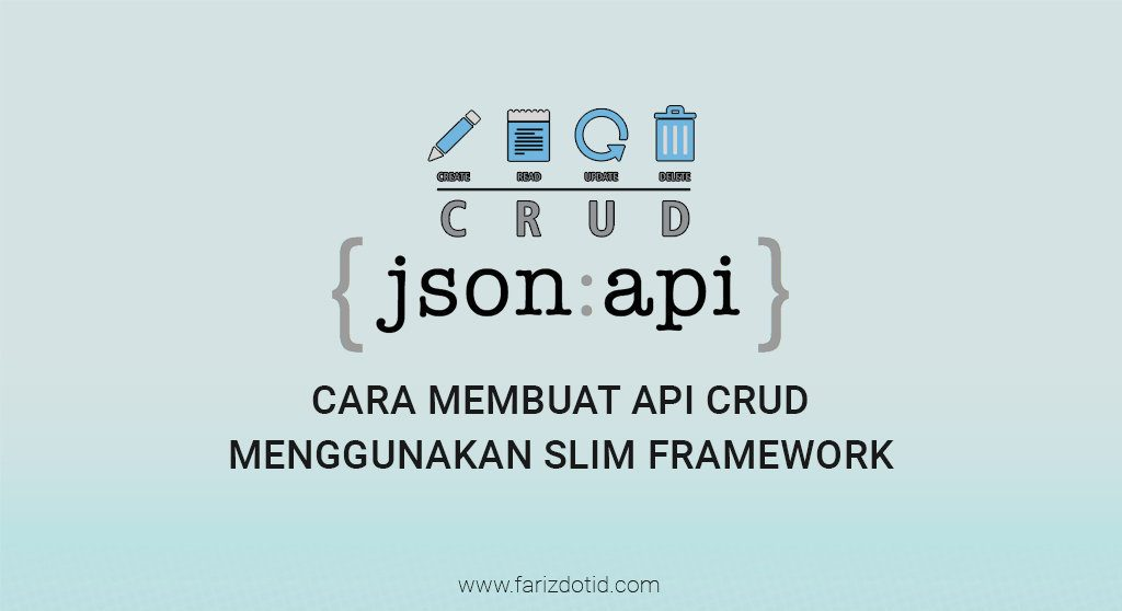 Cara Membuat API CRUD Menggunakan Slim Framework
