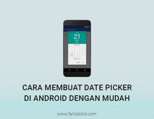 Cara Membuat Date Picker di Android Dengan Mudah - farizdotid
