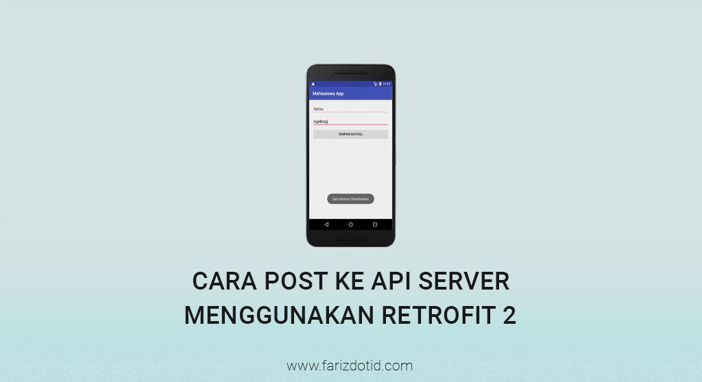 Cara POST ke API Server Menggunakan Retrofit 2