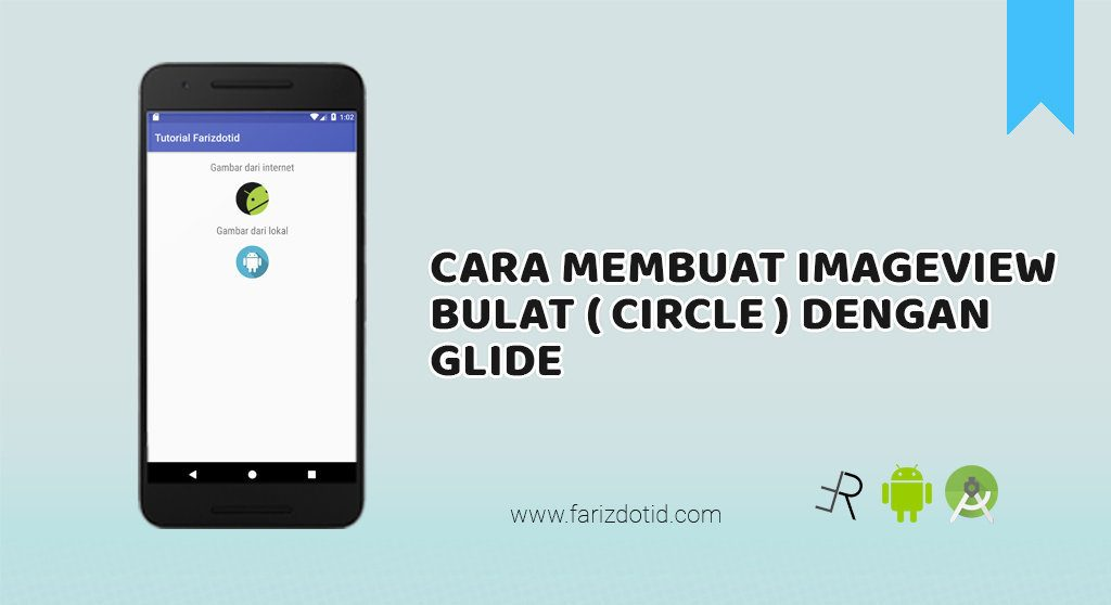 Cara Membuat ImageView Bulat (Circle) di Android Studio