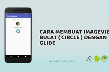 Cara Membuat ImageView Bulat (Circle) di Android Studio