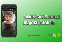 Tutorial Cara Membuat Image Crop Android
