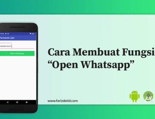 Cara Membuat Fungsi Open Whatsapp di Aplikasi Android