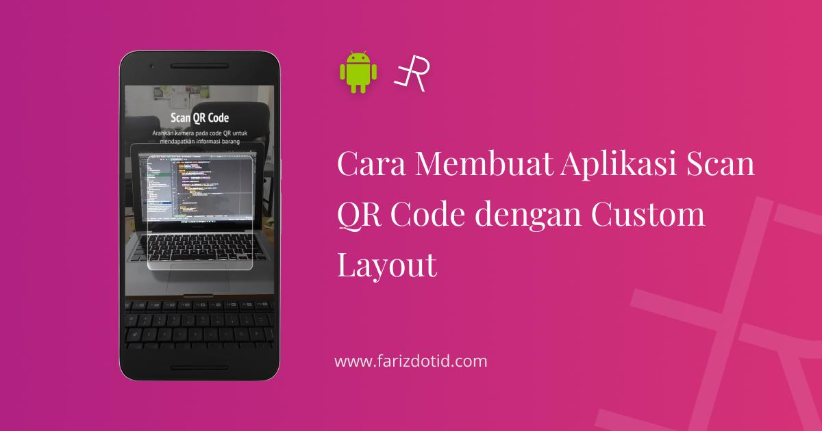 Cara Membuat Aplikasi Scan QR Code Android